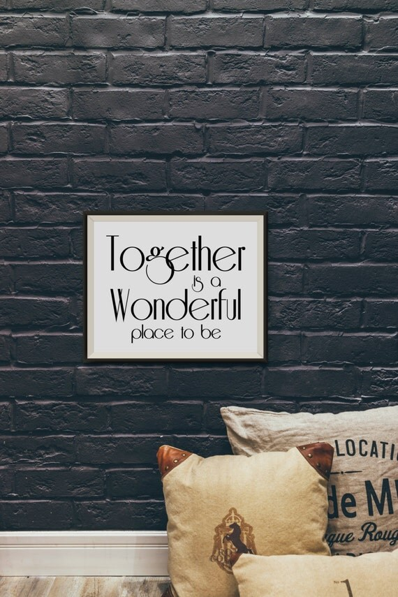 Together Is A Wonderful Place To Be Print By Artisintheheart