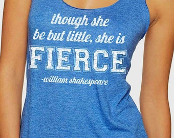 Though She Be But Little She Is Fierce. Cute Workout Clothes Racerback Tank Top Clothing
