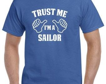 Sailor Gift-Trust Me I'm A Sailor Shirt