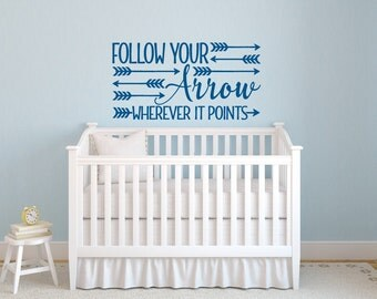 Follow Your Arrow Wherever it Points Wall Decal, Nursery Wall Decal, Nursery Decor, Nursery Decor, Arrow Wall Decals, Nursery Wall Quote