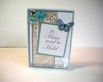 Wedding Handmade Card, To Have and to Hold, White, Gold and Aqua