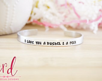 I Love You a Bushel and a Peck Cuff Bracelet - Mommy Jewelry - Mom - Grandma - Gifts for Mom - Hand Stamped Silver Cuff Bracelet