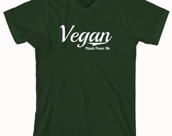 Vegan - Plants Power Me Shirt, healthy eating, farmacy, plants - ID: 1094