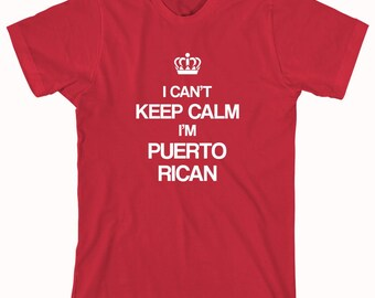 I Can't Keep Calm I'm Puerto Rican shirt, puerto rico, boricua - ID: 194