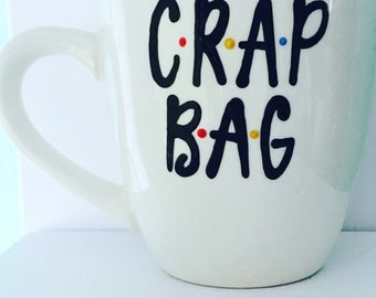 F•R•I•E•N•D•S Crap BAG- Princess Consuela- Banana Hammock coffee mug- Friends- Funny Coffee mug- Gifts for him- Gifts for her-