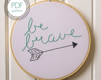 Modern Embroidery Pattern PDF. Modern Hoop Art. Hand Embroidery Pattern. Be Brave.