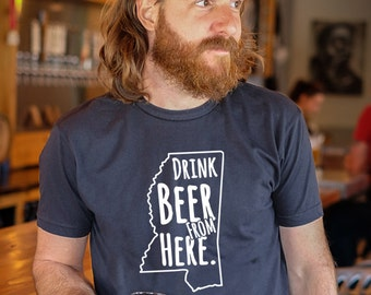 Craft Beer Mississippi- MS- Drink Beer From Here shirt