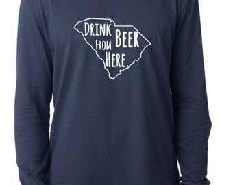 Craft Beer South Carolina- SC- Drink Beer From Here™ Long Sleeve Shirt