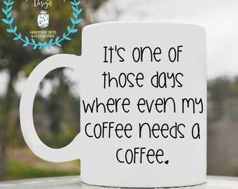 Coffee needs coffee, mondays