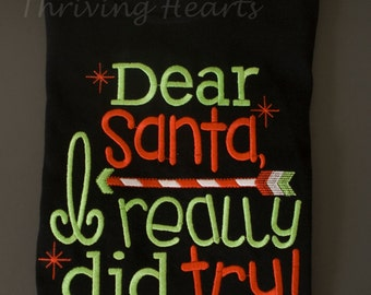 Dear Santa, I really did try! Cute, embroidered shirt for the Holidays.