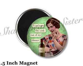 Wine Magnet - Fridge Magnet - Funny Gift - 1.5 Inch Magnet - Kitchen Magnet - Sarcastic Magnet