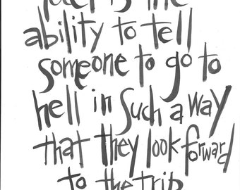 Tact is the ability to tell someone to go to hell in such a way that they look forward to the trip. Winston Churchill Handlettered Print
