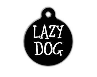 Funny Pet Tag,Dog ID,Lazy Dog,Personalized Pet tag,Dog tag for dogs,Pet Gift,Gift for Dog,Dog tag,USA made,Blue Fox Gifts, PET_137