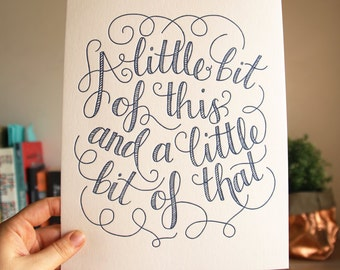 """A little bit of this.. -  Hand-lettered 8x10"""" letterpress print"""