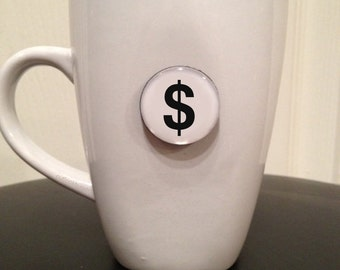 Quote | Mug | Magnet | Symbol (dollar sign)