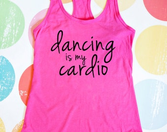 Dance Shirt - Dancing is My Cardio - Pink Racerback Tank Top