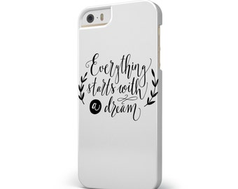 Black Everything Starts with a Dream - iNK-Fuzed Hard Case for the Apple iPhone - Samsung Galaxy & More