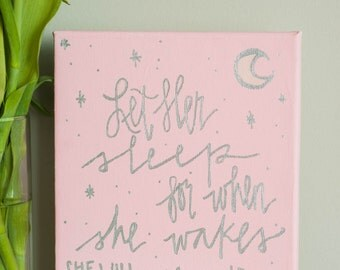 Canvas Quote: Let her sleep for when she wakes she will move mountains. Baby room quote. For a baby girl.Handpainted whimsically with moon.