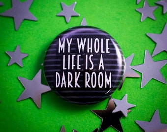 """My Whole Life Is A Dark Room 1"""" (25mm) Beetlejuice Inspired Pinback Button Badge"""