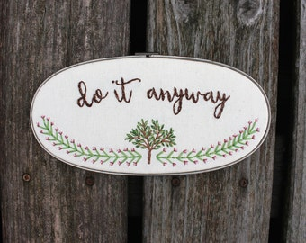 Do It Anyway Tree Embroidered Hoop Art. 9 inch by 5 inch Vines Hand Embroidery. Inspirational Quote. Vintage Home Decor. Country Decor. OOAK