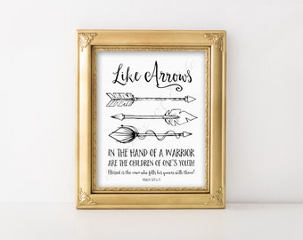 Christian wall art. Like arrows in the hand of a warrior. Psalm 127:4-5 artwork print. Instant download. Father's day printable men gift Dad