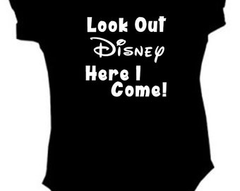 Look Out Disney Here I Come Disney Baby Creeper Body Suit with 3 Snap Closure / First Disney Vacation / Baby Disney / Baby Disney Gift