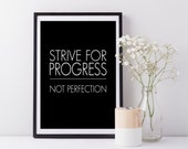 Strive for progress, not perfection - Quote - Print - Wall Art