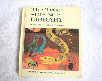 The True Science Library Volume 5 - Strange Creatures - Dinosaurs, Reptiles, Spiders -
