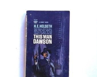 This Man Dawson by H.E. Helseth Vintage Book