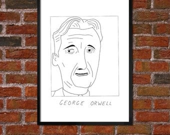 Badly Drawn George Orwell - Literary Poster - *** BUY 4, GET A 5th FREE***