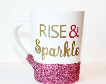 Glitter coffee mug - rise and sparkle mug - glitter coffee cup - sparkle mug - glitter dipped mug - coffee mugs with sayings - glitter mug