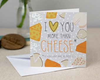 I Love You More Than Cheese - Anniversary Card
