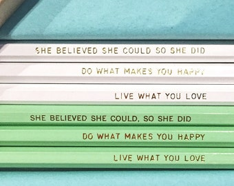 SUMMER SALE! Motivator Pencils She Believe She Could So She Did, Do What Makes You Happy, Live What You Love - Mint / White Set (Set of 6)