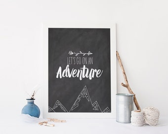 "PRINTABLE Art ""Lets go on and Adventure"" Typography Art Print Arrow Art Print Mountain Art Print Chalkboard Art Print Travel Art Print"