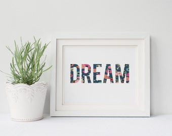 "PRINTABLE Art ""Dream"" Typography Art Print Floral Print Floral Art Nursery Art Nursery Print Dorm Decor Dorm Art Inspirational Quote"