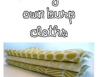 Build Your Own Burp Cloths