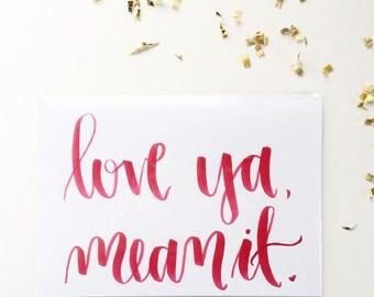 Love Ya Mean It - Friendship Card - Love Card