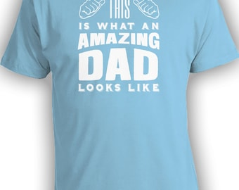This Is What An Amazing DAD Looks Like T-shirt - Mens Shirts Funny Shirts Gifts for Dad Papa Uncle Grandpa Humour Fathers Day CT-221