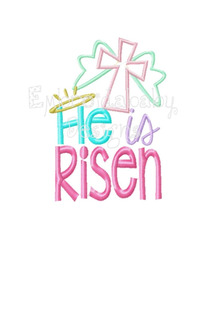 He is Risen Easter Machine Applique Embroidery Design 4x4 and