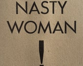 New to the shop: ** Nasty Woman! ** Letterpress prints!