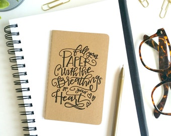 Fill Your Paper With the Breathings of Your Heart hand lettered Moleskine journal notebook chair