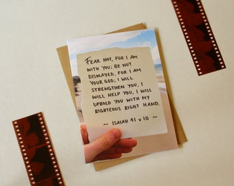 Fear Not, For I Am With You //Christian Greeting Card