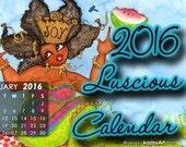 2016 Luscious  Calendar for desktop  - #KarinsArt by Karin Turner