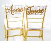 "Wedding Chair Signs ""Avere, Tenere"" Italian Chair Signs for Bride Groom Table, Wedding Signs in Rose Gold or Other Colors (Item - CAT200)"