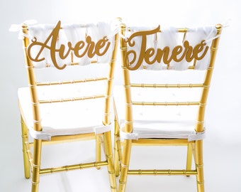 """Wedding Chair Signs """"Avere, Tenere"""" Italian Chair Signs for Bride Groom Table, Wedding Signs in Rose Gold or Other Colors (Item - CAT200)"""