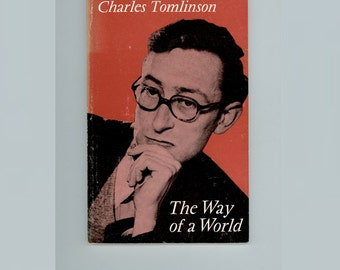 The Way of a World, Poems by Charles Tomlinson, English Poet. 1969 First Paperback Edition Oxford University Press, Vintage Book OP