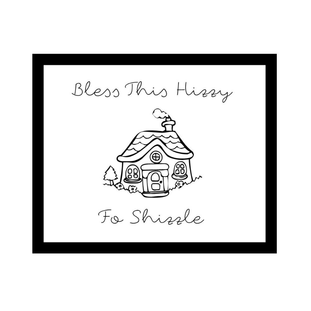 Digital 8x10 funny home decor bless this hizzy fo shizzle for Funny home decor