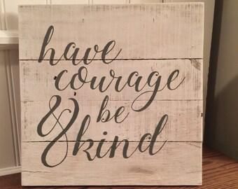 Have Courage and Be Kind sign - Cinderella vintage pallet sign