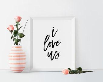 I Love Us Printable Typography Art Calligraphy Print Love Print Typography wall art Modern art Home Decor Couples print Anniversary gift