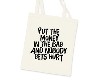 Cloth Bag PUT the MONEY in the BAG Screen Print